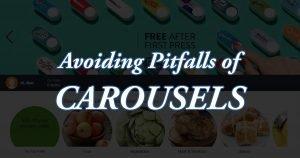 Avoiding Pitfalls of Carousels