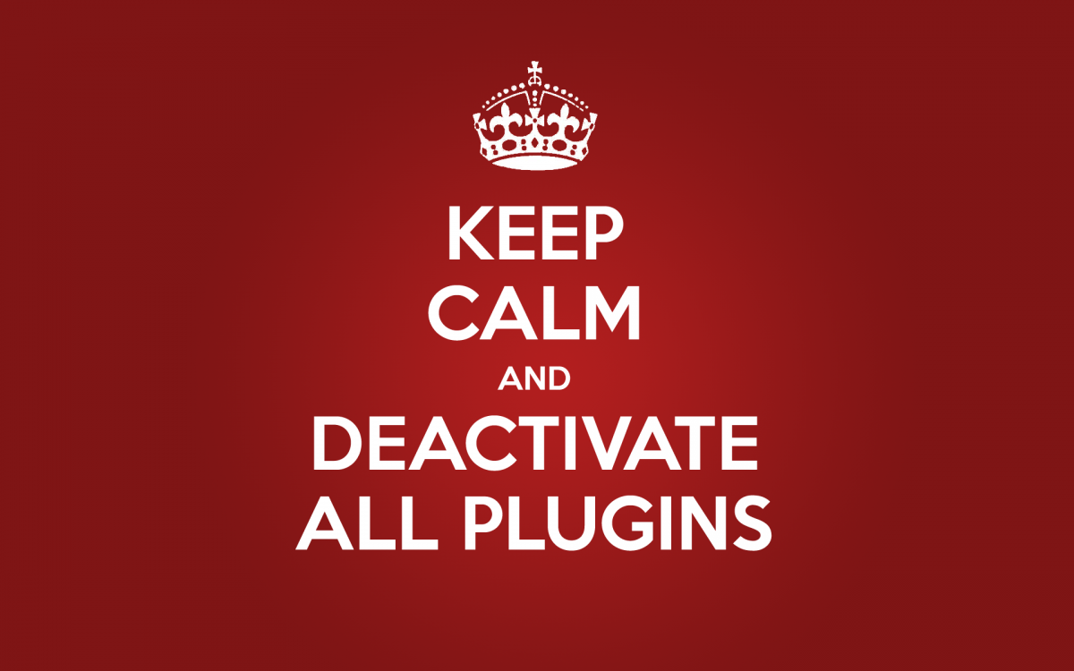 Keep Calm and Deactivate All Plugins