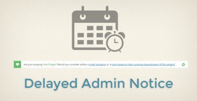 Encourage Donations to your Free Plugins with a Delayed Admin Notice