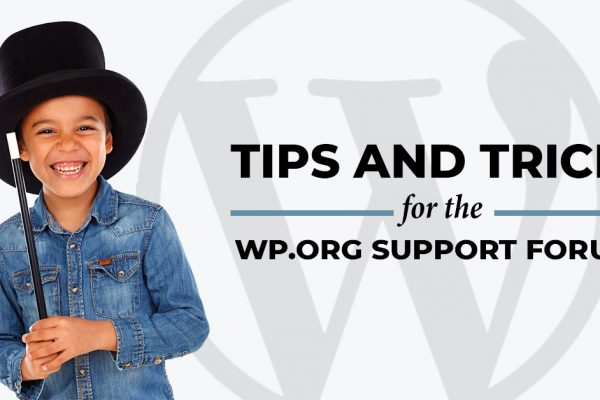 Tips and Tricks for the WP.ORG Support Forums